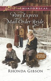 Pony Express Mail-Order Bride (Mills & Boon Love Inspired Historical) (Saddles and Spurs, Book 4) | Rhonda Gibson |