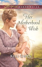 Her Motherhood Wish (Mills & Boon Love Inspired Historical)