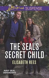 The Seal's Secret Child (Mills & Boon Love Inspired Suspense) (Navy SEAL Defenders, Book 5) | Elisabeth Rees |