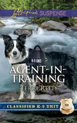 Agent-In-Training (Mills & Boon Love Inspired Suspense) (Classified K-9 Unit, Book 1) | Terri Reed |