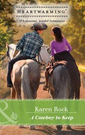 A Cowboy To Keep (Mills & Boon Heartwarming)