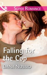 Falling For The Cop (Mills & Boon Superromance) (True Blue, Book 2) | Dana Nussio |