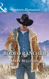 Rodeo Rancher (Mills & Boon Western Romance) (Rodeo, Montana, Book 2)