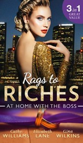 Rags To Riches: At Home With The Boss: The Secret Sinclair / The Nanny's Secret / A Home for the M.D. (Mills & Boon M&B) | Cathy Williams ; Elizabeth Lane ; Gina Wilkins |