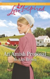 An Amish Proposal (Mills & Boon Love Inspired) (Amish Hearts, Book 6) | Jo Ann Brown |