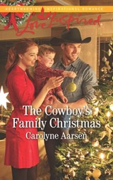 The Cowboy's Family Christmas (Mills & Boon Love Inspired) (Cowboys of Cedar Ridge, Book 3) | Carolyne Aarsen |