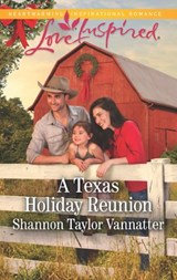 A Texas Holiday Reunion (Mills & Boon Love Inspired) (Texas Cowboys, Book 3) | Shannon Taylor Vannatter |