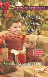 Mail-Order Christmas Baby (Mills & Boon Love Inspired Historical) (Montana Courtships, Book 1) | Sherri Shackelford |