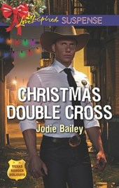 Christmas Double Cross (Mills & Boon Love Inspired Suspense) (Texas Ranger Holidays, Book 2) | Jodie Bailey |