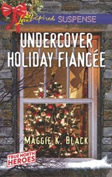 Undercover Holiday Fiancée (Mills & Boon Love Inspired Suspense) (True North Heroes, Book 1) | Maggie K. Black |