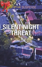 Silent Night Threat (Mills & Boon Love Inspired Suspense) | Michelle Karl |