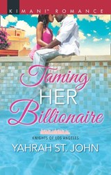 Taming Her Billionaire (Mills & Boon Kimani) (Knights of Los Angeles, Book 2) | Yahrah St. John |