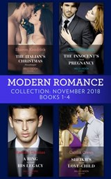 Modern Romance November Books 1-4: The Italian's Christmas Housekeeper / The Innocent's Shock Pregnancy / A Ring to Claim His Legacy / Sheikh's Secret Love-Child | Sharon Kendrick ; Carol Marinelli ; Rachael Thomas ; Caitlin Crews |