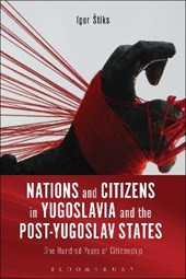 Nations and Citizens in Yugoslavia and the Post-Yugoslav States | Igor Stiks |