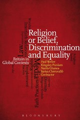 Religion or Belief, Discrimination and Equality | Paul Weller; Kingsley Purdam; Nazila Ghanea; Sariya Cheruvallil-Contractor |