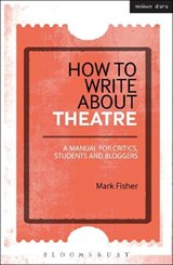 How to Write About Theatre | Mark Fisher |
