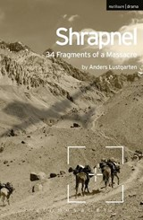 Shrapnel: 34 Fragments of a Massacre | Anders Lustgarten |