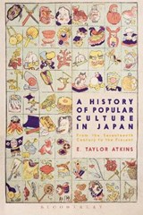 A History of Popular Culture in Japan | E. Taylor Atkins |