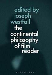 Continental Philosophy of Film Reader