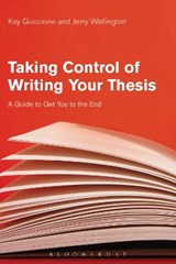 Taking Control of Writing Your Thesis | Guccione, Kay ; Wellington, Jerry |