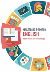 Mastering Primary English | Wendy Jolliffe |