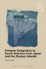 Postwar Emigration to South America from Japan and the Ryukyu Islands | Pedro Iacobelli |