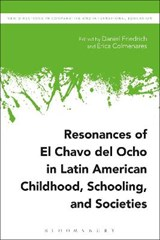 Resonances of El Chavo Del Ocho in Latin American Childhood, Schooling, and Societies |  |