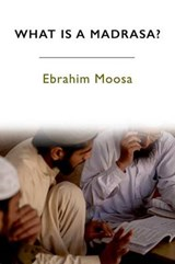 What is a Madrasa? | Ebrahim Moosa |