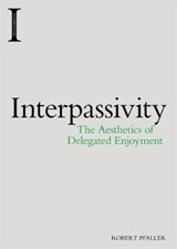 Interpassivity | Robert Pfaller |