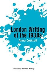 London Writing of the 1930s | Anna Cottrell |