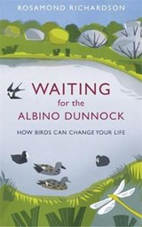 Waiting for the Albino Dunnock | Rosamond Richardson |