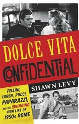 Dolce Vita Confidential | Shawn Levy |