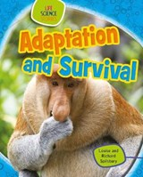 Adaptation and Survival | Louise Spilsbury |