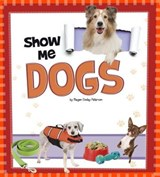 Show Me Dogs | Megan C Peterson |