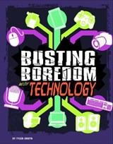 Busting Boredom with Technology | Tyler Dean Omoth |