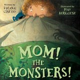 Mom! The Monsters! | Liliana Cinetto |