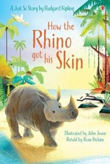 How the Rhino Got His Skin | Rosie Dickins |