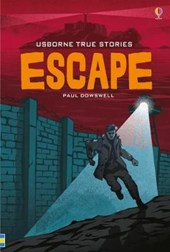 True Stories of Escape | Paul Dowswell |
