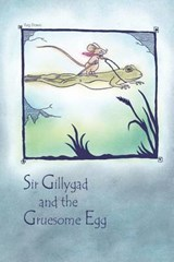 Sir Gillygad and the Gruesome Egg | Reg Down |