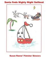 Santa Finds Nighty Night Sailboat