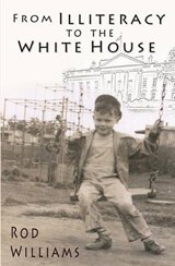 From Illiteracy to the White House | Rod Williams |