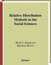 Relative Distribution Methods in the Social Sciences | Handcock, Mark S. ; Morris, Martina |