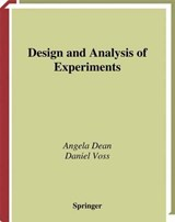 Design and Analysis of Experiments | Angela Dean; Daniela Voss |