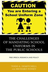 The Challenges of Mandating School Uniforms in the Public Schools | Demitchell, Todd A. ; Fossey, Richard |
