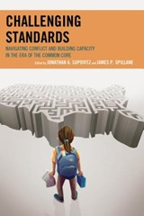 Challenging Standards | Supovitz, Jonathan A. ; Spillane, James P. |