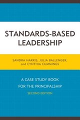 Standards-Based Leadership | Harris, Sandra ; Ballenger, Julia ; Cummings, Cindy |
