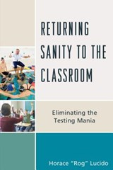 Returning Sanity to the Classroom | Horace Lucido |