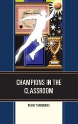 Champions in the Classroom | Penny Turrentine |
