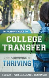 The Ultimate Guide to College Transfer | Tyler, Lucia D. ; Henninger, Susan E. |