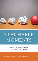Teachable Moments | Fare, Dennis M. ; Coyle, Allison |